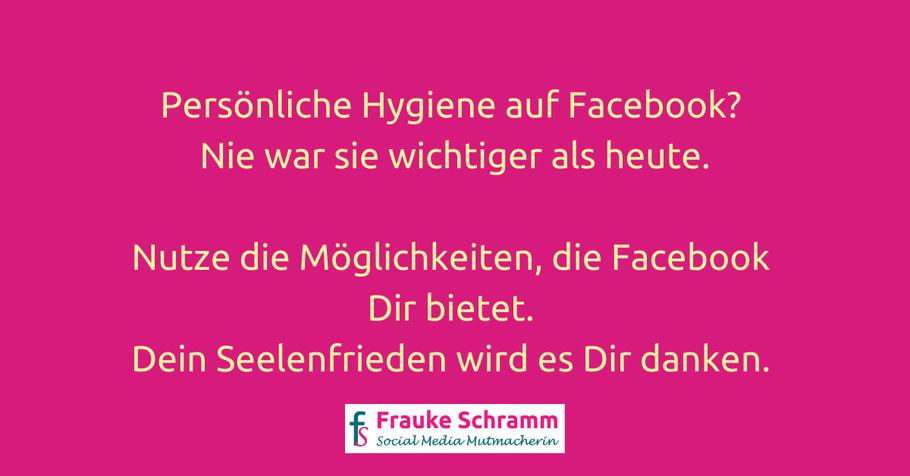 Persönliche Hygiene auf Facebook - nie war sie so wertvoll wie heute