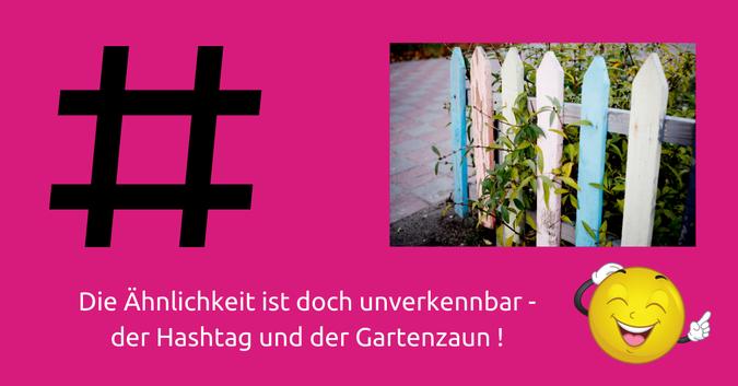 Der Hashtag und der Gartenzaun