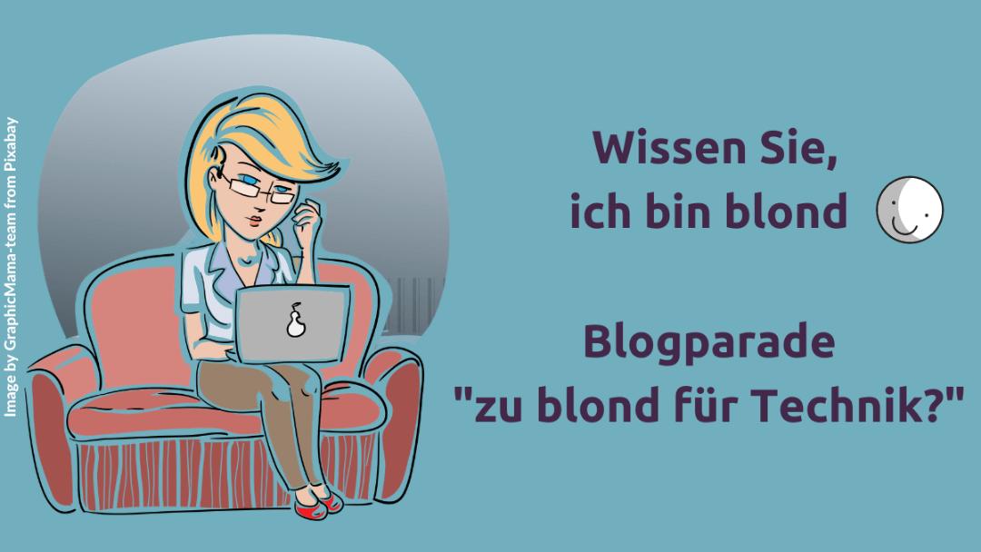 """Beitragsbild """"Wissen Sie, ich bin blond"""""""