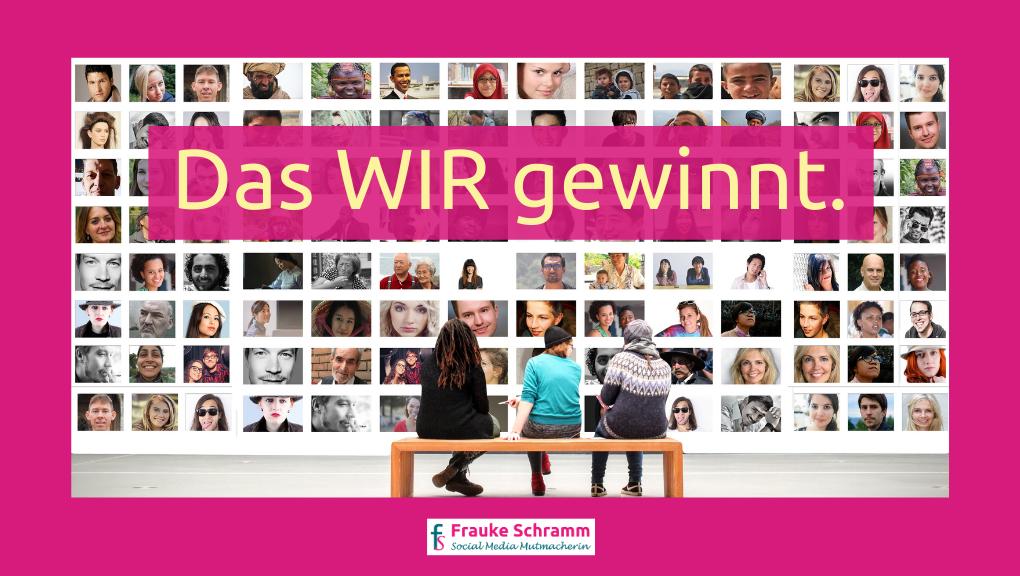 Frauke Schramm Social Media Mutmacherin Blogparade wir machen uns die Welt Das Wir gewinnt
