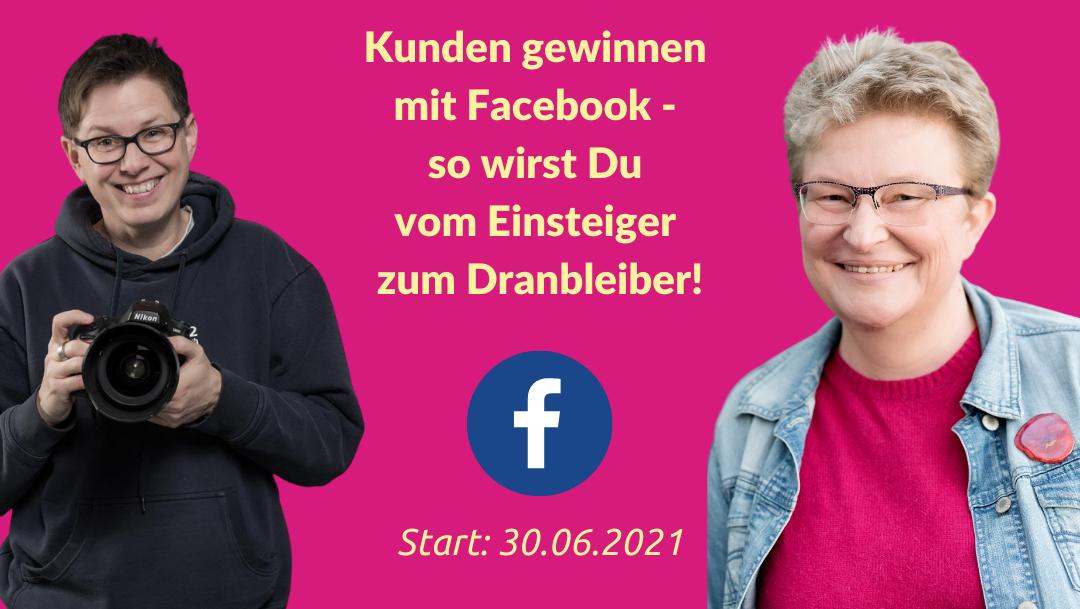 Frauke Schramm Social Media Mutmacherin Porträt Mit Facebook Kunden gewinnen Start 30.06.2021
