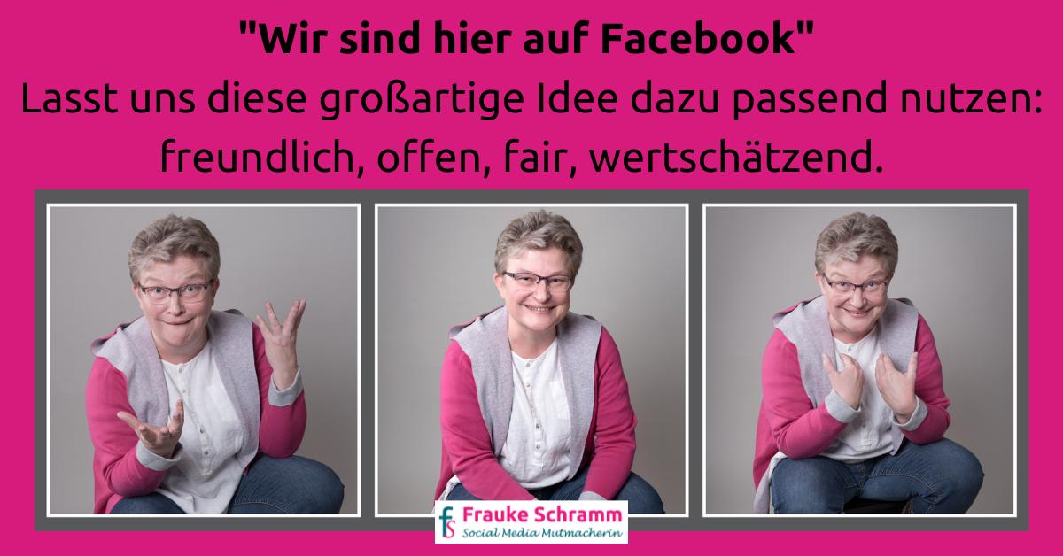 Frauke Schramm Social Media Mutmacherin Blogartikel Wir sind hier auf FAcebook Bild 2