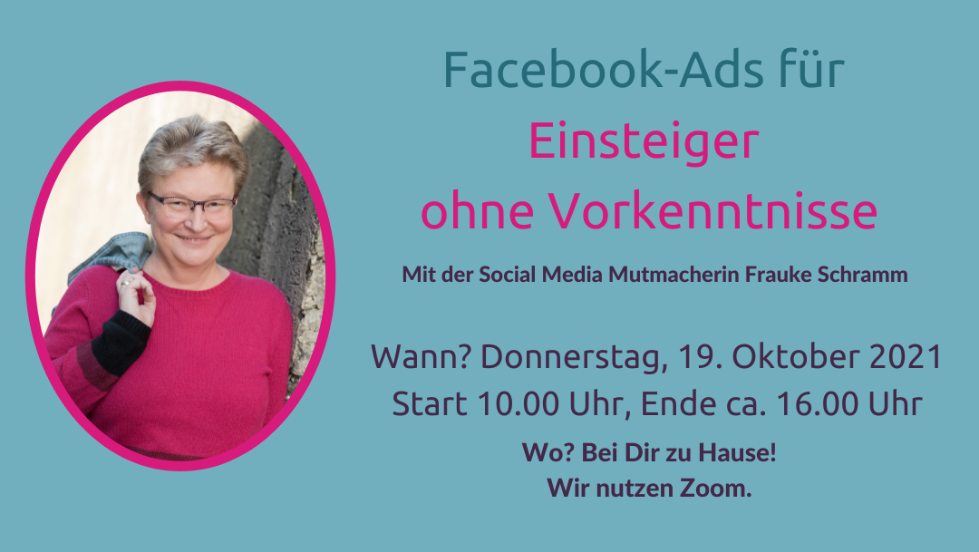 Frauke Schramm Social Media Mutmacherin Facebook Ads Workshop 19.10.2021